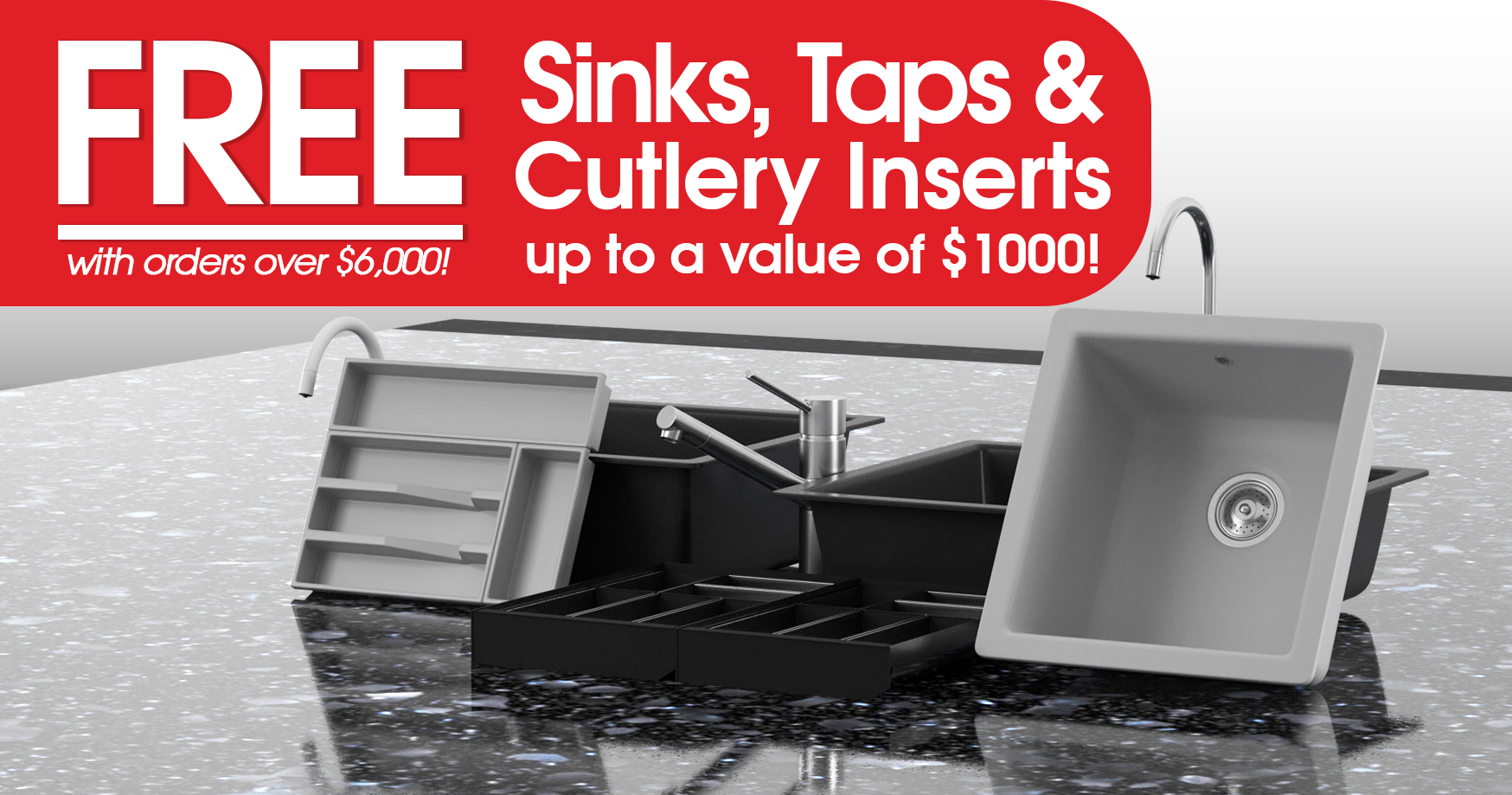 Project Kitchens - Free with orders over $6,000 - Sinks, Taps and Cutlery Inserts up to a value of $1000